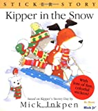 Kipper in the Snow: Sticker Story (015202400X) by Inkpen, Mick