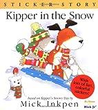 Kipper in the Snow: Sticker Story (015202400X) by Inkpen, Mick