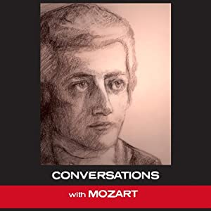 Conversations with Mozart: In His Own Words | [Wolfgang Amadeus Mozart]