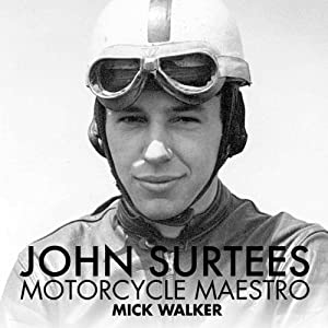 John Surtees: Motorcycle Maestro | [Mick Walker]