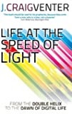 Life at the Speed of Light: From the Double Helix to the Dawn of Digital Life (English Edition)
