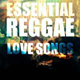 Essential Reggae Love Songs