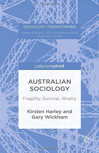 Australian Sociology: Fragility, Survival, Rivalry (Sociology Transformed) PDF