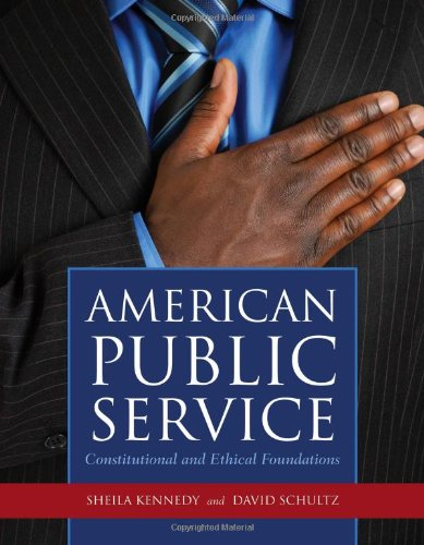 American Public Service: Constitutional And Ethical...