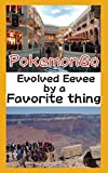 【Pokemon GO】Evolved Eevee by a favorite thing.: ポケモンGoやってまっか (ゲーム攻略本)