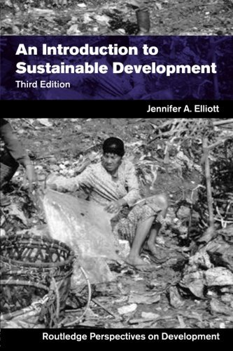 An Introduction to Sustainable Development (Routledge Perspectives on Development), by Jennifer A. Elliott