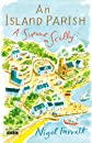 An Island Parish: A Summer on Scilly