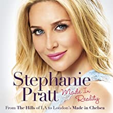 Made in Reality (       UNABRIDGED) by Stephanie Pratt Narrated by Samantha Coughlin