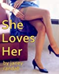 She Loves Her (A Lesbian Adventure Ro...