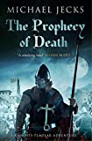 The Prophecy of Death: (Knights Templar 25) (Knights Templar Mysteries)