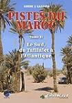 Pistes du Maroc : Tome 2, Le Sud, du...