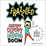 Frazzled: Everyday Disasters and Impending Doom | Booki Vivat