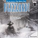 Blizzard! The Storm that Changed America | Jim Murphy