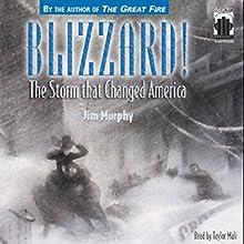 Blizzard! The Storm that Changed America | Livre audio Auteur(s) : Jim Murphy Narrateur(s) : Taylor Mali