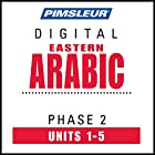 Arabic (East) Phase 2, Unit 01-05: Learn to Speak and Understand Eastern Arabic with Pimsleur Language Programs Hörbuch von  Pimsleur Gesprochen von:  Pimsleur