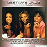 "This Is the Remixvon ""Destiny's Child"""