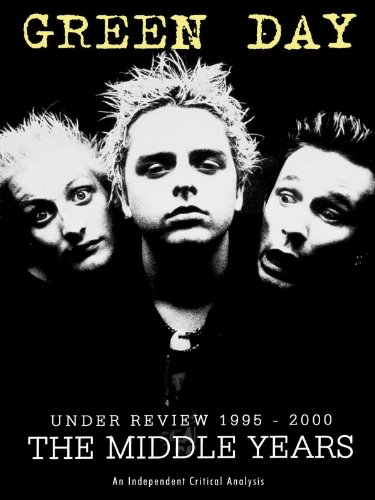 Green Day - Under Review 1995-2000 The Middle Years