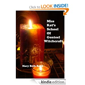 Miss Kat's School of Genteel Witchcraft: Mary Beth Robb: Amazon.com: Books