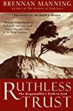 Ruthless Trust: The Ragamuffins Path to God