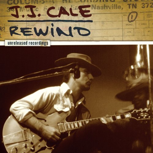 J.J. Cale - Rewind: The Unreleased Recordings - Zortam Music