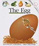 The Egg (First Discovery (Moonlight Publishing))