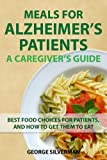 img - for Meals for Alzheimer's Patients: A Caregiver's Guide book / textbook / text book