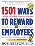 1501 Ways to Reward Employees (0761168788) by Nelson Ph.D., Bob