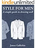 The Fundamentals of Style: An illustrated guide to dressing well (Style for Men Book 1) (English Edition)