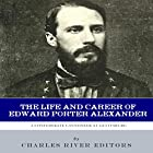 A Confederate Cannoneer at Gettysburg: The Life and Career of Edward Porter Alexander Hörbuch von  Charles River Editors Gesprochen von: David Zarbock