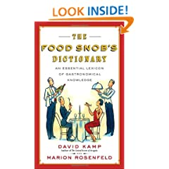 The Food Snob's Dictionary: An Essential Lexicon of Gastronomical Knowledge