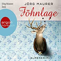 Föhnlage: Alpenkrimi Hörbuch