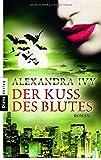 Der Kuss des Blutes: Guardians of Eternity 2 - Roman -