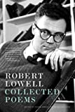 Robert Lowell Collected Poems by Lowell, Robert (2007) Paperback
