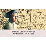 img - for Complete Guide to My Brother Sam is Dead (Brent M. Colley's Guide to My Brother Sam is Dead) book / textbook / text book