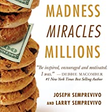 Madness, Miracles, Millions (       UNABRIDGED) by Joseph Semprevivo, Larry Semprevivo Narrated by Ricky Pope