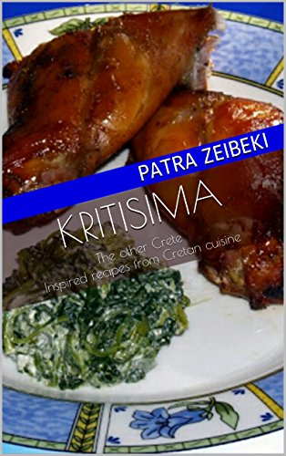KRITISIMA: The other Crete Inspired recipes from Cretan cuisine by Patra Zeibeki