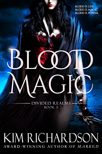 Kim Richardson - Blood Magic (Divided Realms Series Book 3)