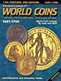 img - for Standard Catalog of World Coins, 1601-1700: Identification and Valuation Guide 17th Century book / textbook / text book