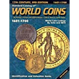 Standard Catalog of World Coins, 1601-1700: Identification and Valuation Guide 17th Century ~ Chester Krause