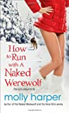 How to Run with a Naked Werewolf (Naked Werewolf Series)