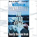 The Dead Stone: Tally Whyte Mystery Series #2 Audiobook by Vicki Stiefel Narrated by Stephanie Brush