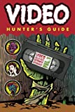 Video Hunters Guide: Video Collectors Ultimate Resource Vol. 1 (2014) (Volume 1)
