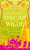 Gyles Brandreth Oscar Wilde and the Candlelight Murders (Oscar Wilde Mysteries 1)