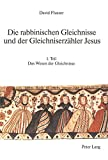 Die rabbinischen Gleichnisse und der Gleichniserzähler Jesus (Judaica Et Christiana, Vol 4) (326104778X) by David Flusser