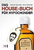 Image de Das House-Buch für Hypochonder: Die Behandlungsmethoden im Reality-Check