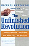 The Unfinished Revolution: Making Computers Human-centric