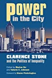 Power in the City: Clarence Stone and the Politics of Inequality (Studies in Government & Public Policy)