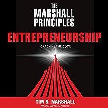 The Marshall Principles: Entrepreneurship: Cracking the Code   Livre audio Auteur(s) : Tim S. Marshall Narrateur(s) : Don McClintock