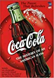 Coca-Cola - The History of an American Icon