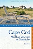 Cape Cod, Marthas Vineyard & Nantucket: An Explorers Guide (Eighth Edition)  (Explorers Complete)